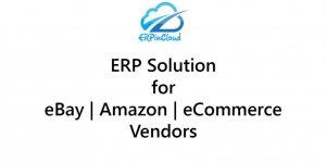 ERP Solution for eBay | Amazon | eCommerce Vendors