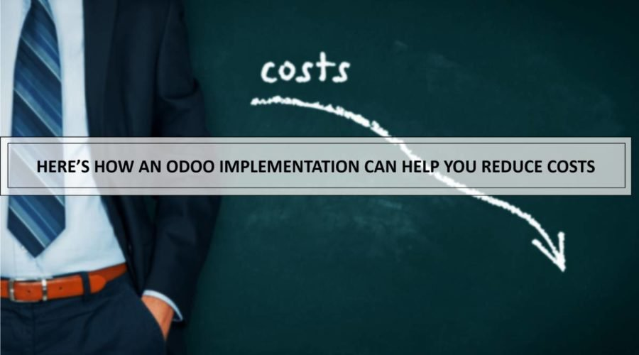 Here's an Odoo implementation can help you reduce costs