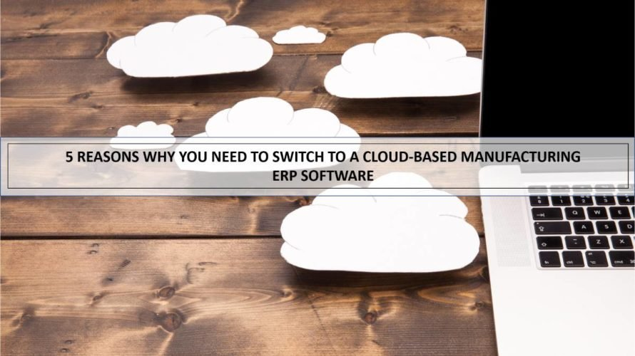 5 reasons why you need to switch to a cloud-based NetSuite manufacturing ERP