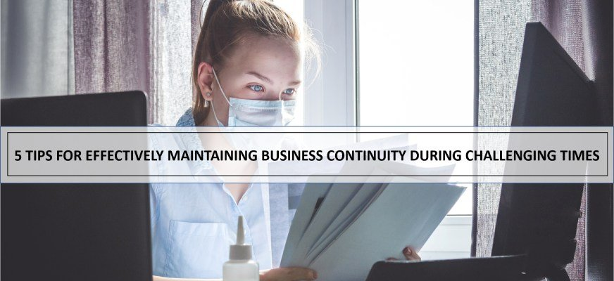 5 tips for effectively maintaining business continuity during challenging times